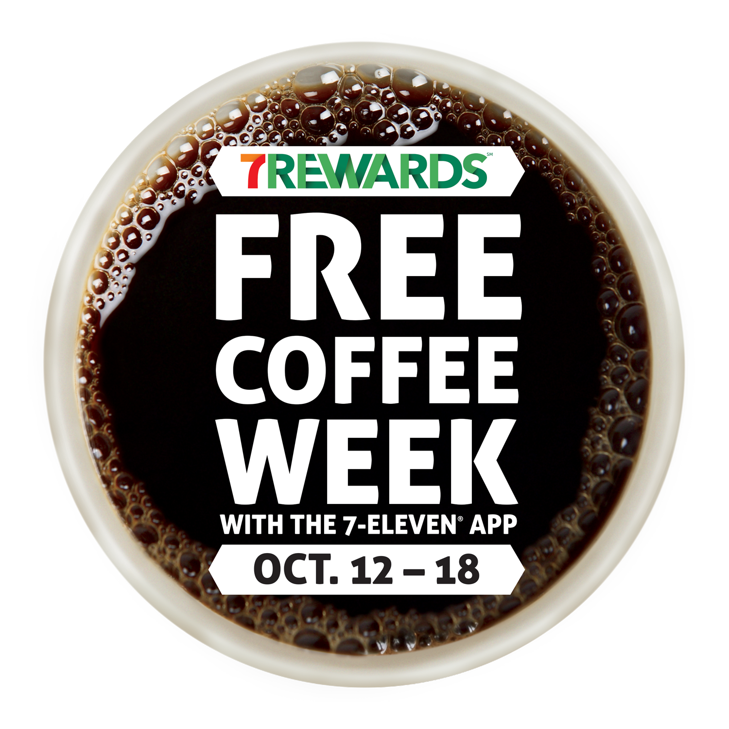 7Rewards™ Free Coffee Week runs from Monday, Oct. 12, through Sunday, Oct. 18, and includes a FREE any-size hot beverage every day through the 7‑Eleven app.