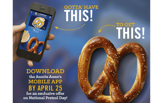 Download Auntie Anne's App by April 25 for an exclusive offer on National Pretzel Day