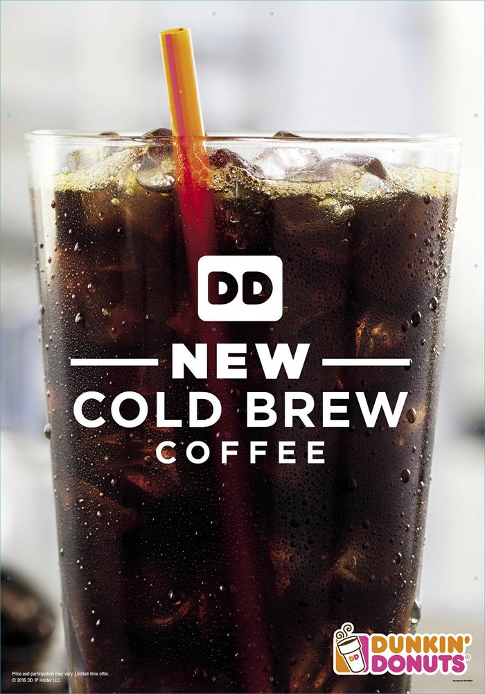 Dunkin' Donuts: The new Cold Brew coffee now available at participating Dunkin' Donuts restaurants in the Metro New York and Los Angeles markets