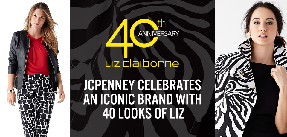 40 Looks of Liz Claiborne to mark the 40th anniversary of the brand exclusively at JCPenney