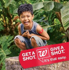 Walgreens and United Nations Foundation to provide vaccines to children in developing countries through 2016 Get a Shot. Give a Shot.® campaign